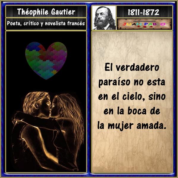 El verdadero paraíso no esta en el cielo, sino en la boca de la mujer amada_