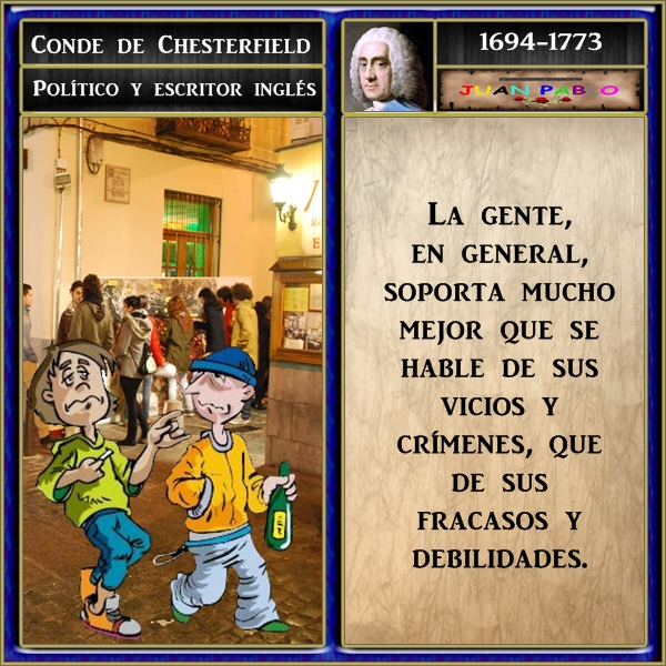 La gente, en general, soporta mucho mejor que se hable de sus vicios y crímenes, que de sus fracasos y debilidades_